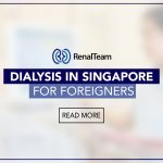 Dialysis Treatment for Foreigners in Singapore